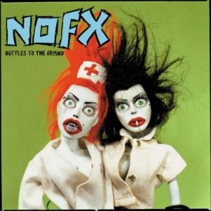 NoFX альбом Bottles To The Ground