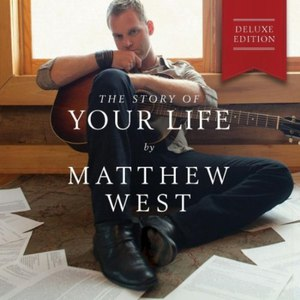 Matthew West альбом The Story of Your Life (Deluxe Edition)