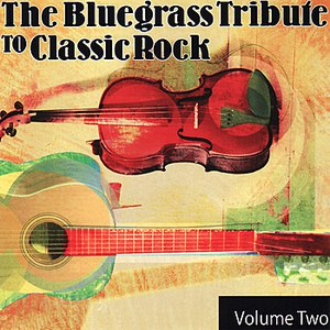 Pickin' On Series альбом The Bluegrass Tribute to Classic Rock: Volume Two
