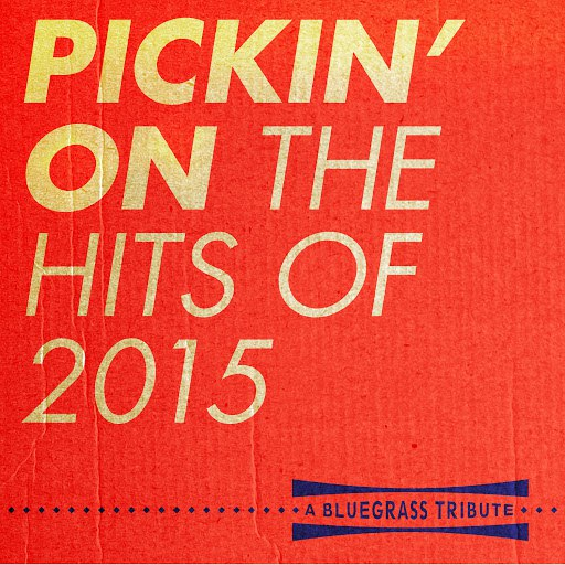 Pickin' On Series альбом Pickin' On the Hits of 2015