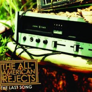 The All-American Rejects альбом The Last Song