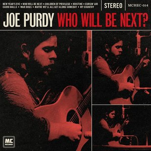 Joe Purdy альбом Who Will Be Next?