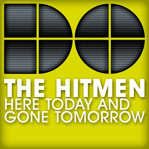 The Hitmen альбом Here Today And Gone Tomorrow