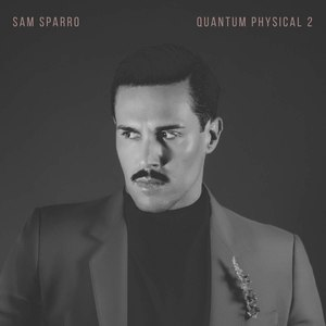 Sam Sparro альбом Quantum Physical, Vol. 2