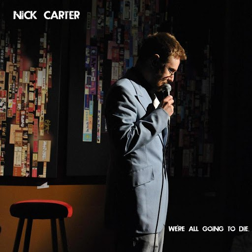 Nick Carter альбом We're All Going to Die (EP)