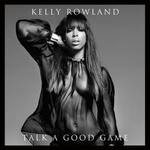 Kelly Rowland альбом Talk a Good Game