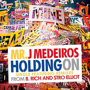 Mr. J. Medeiros альбом Holding On - Single