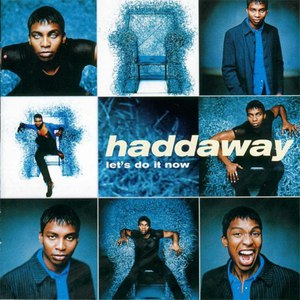 Haddaway альбом Let's Do It Now