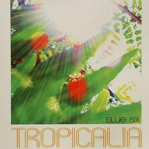 Blue Six альбом Tropicalia