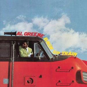 Al Green альбом Back Up Train