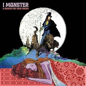 I Monster альбом A Sucker For Your Sound