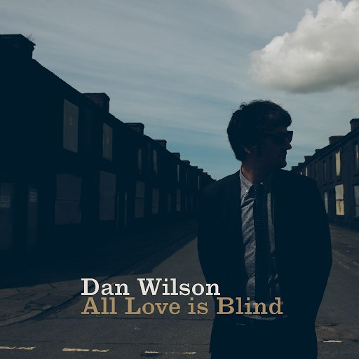 Dan Wilson альбом All Love is Blind