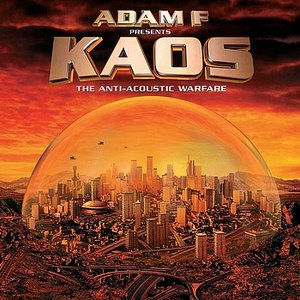 Adam F альбом Kaos: The Anti-Acoustic Warfare