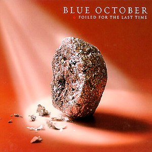 Blue October альбом Foiled For The Last Time