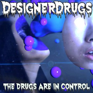 Designer Drugs альбом The Drugs Are In Control