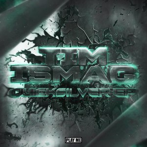 Tim Ismag альбом Quicksilver EP