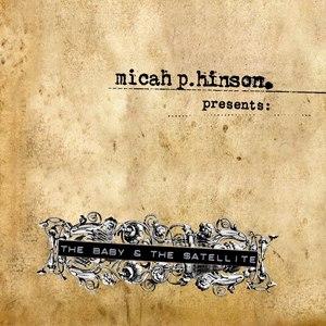 Micah P. Hinson альбом The Baby & The Satellite
