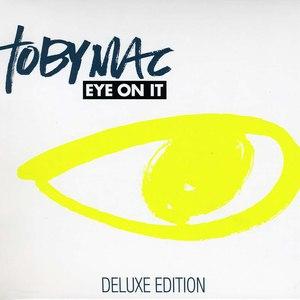 TobyMac альбом Eye On It (Deluxe Edition)
