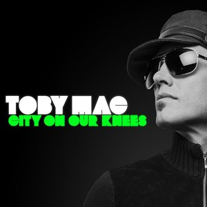 TobyMac альбом City On Our Knees