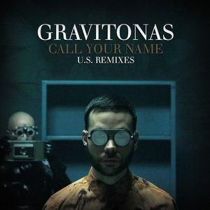 Gravitonas альбом Call Your Name (U.S. Remixes)