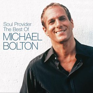 Michael Bolton альбом The Soul Provider: The Best Of Michael Bolton