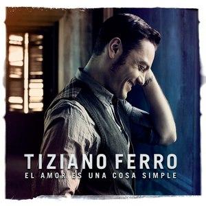 Tiziano Ferro альбом El amor es una cosa simple