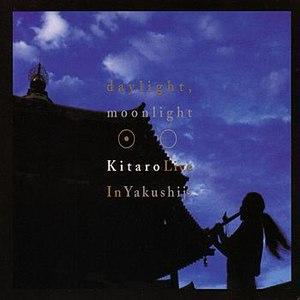Kitaro альбом Daylight , Moonlight: Live In Yakushiji