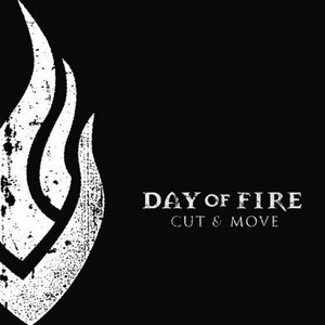 Day of Fire альбом Cut & Move
