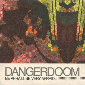 Dangerdoom альбом Be Afraid, Be Very Afraid...