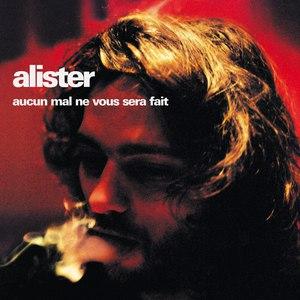 Alister альбом Aucun Mal Ne Vous Sera Fait