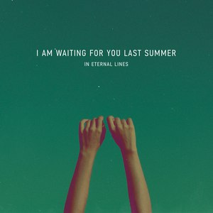 i am waiting for you last summer альбом In Eternal Lines