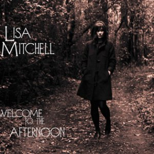 Lisa Mitchell альбом Welcome to The Afternoon