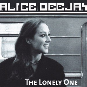 Alice Deejay альбом The Lonely One