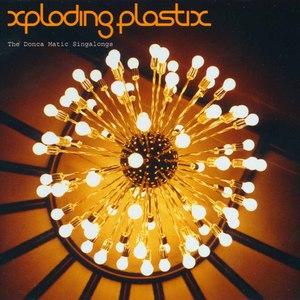 Xploding Plastix альбом The Donca Matic Singalongs