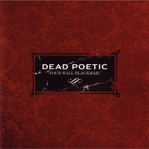 Dead Poetic альбом Four Wall Blackmail