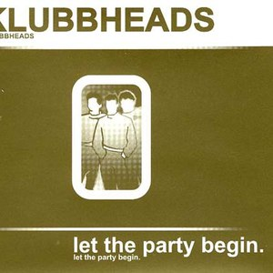 Klubbheads альбом Let the Party Begin