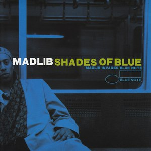 Madlib альбом Shades Of Blue: Madlib Invades Blue Note