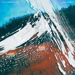 Last Dinosaurs альбом Wellness