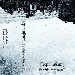 Sleep Museum альбом The Vitrine Of Blindness