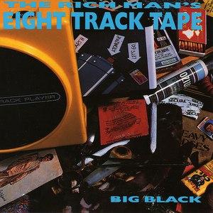 Big Black альбом The Rich Man's Eight Track Tape