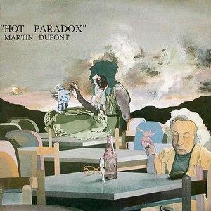 Martin Dupont альбом Hot paradox
