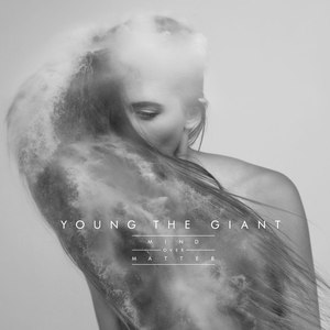 Young The Giant альбом Mind Over Matter