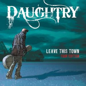 Daughtry альбом Leave This Town (Tour Edition)