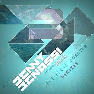 Benny Benassi альбом Let This Last Forever (Remixes)