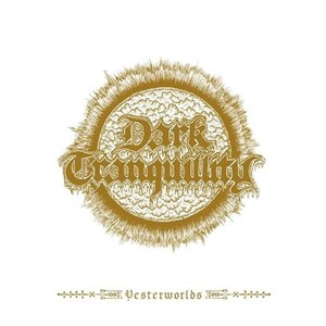 Dark Tranquillity альбом Yesterworlds - The Early Demos