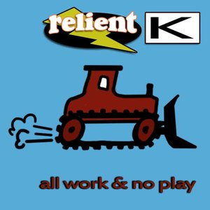Relient K альбом All Work & No Play