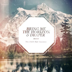 Bring Me The Horizon альбом The Chill Out Sessions