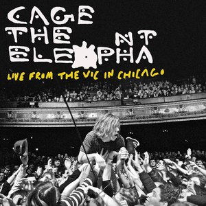 Cage The Elephant альбом Live From The Vic In Chicago