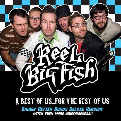 Reel Big Fish альбом A Best Of Us For The Rest Of Us - Bigger Better Deluxe Digital Version