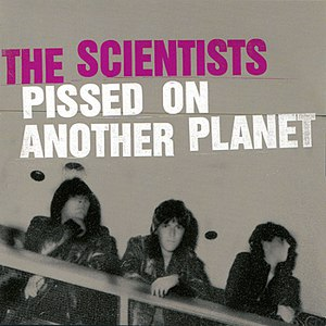 The Scientists альбом Pissed on Another Planet